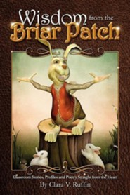 Wisdom from the Briar Patch  -     By: Clara V. Ruffin