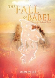 The Fall of Babel  -     By: Damon Lee