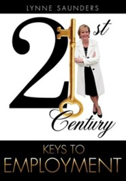 21st Century Keys to Employment  -     By: Lynne Saunders