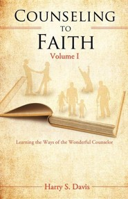 Counseling to Faith Volume I  -     By: Harry S. Davis