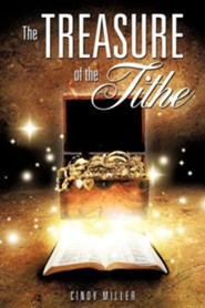 The Treasure of the Tithe  -     By: Cindy Miller