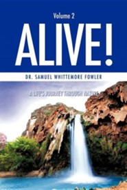 Alive! Volume 2  -     By: Dr. Samuel Whittemore Fowler