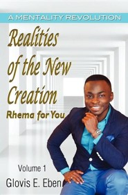 Realities of the New Creation  -     By: Glovis E. Eben