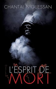 L'Esprit de Mort  -     By: Chantal N'Guessan