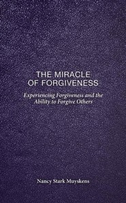 The Miracle of Forgiveness  -     By: Nancy Stark Muyskens