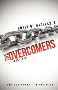 Chain of Witnesses; The Overcomers  -