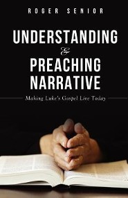Understanding and Preaching Narrative  -     By: Roger Senior