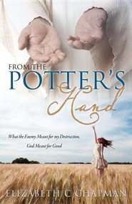 From the Potter's Hand  -     By: Elizabeth C. Chapman