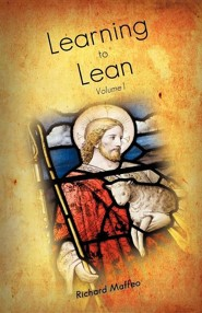 Learning to Lean Volume 1  -     By: Richard Maffeo