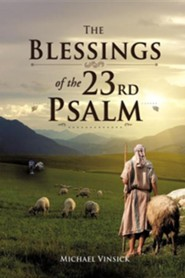The Blessings of the 23rd Psalm  -     By: Michael