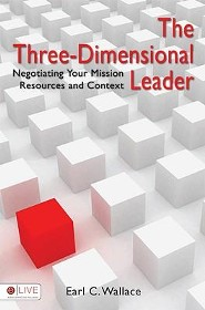 The Three-Dimensional Leader: Negotiating Your Mission, Resources, and Context  -     By: Earl C. Wallace