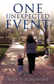 One Unexpected Event  -     By: Alan P. Scaglione