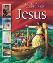 The Lion Encyclopedia of Jesus  -     By: Lois Rock
