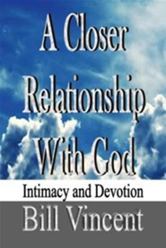 A Closer Relationship with God: Intimacy and Devotion