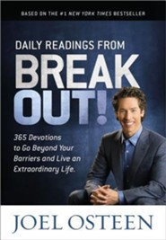 Daily Readings from Break Out!: 365 Devotions to Go Beyond Your Barriers and Live an Extraordinary Life  -     By: Joel Osteen