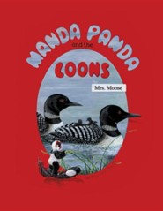 Manda Panda and the Loons  -     By: Mrs Moose     Illustrated By: Christa Pauley