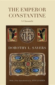 The Emperor Constantine  -     By: Dorothy L. Sayers