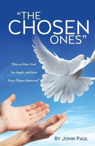 The Chosen Ones  -     By: John Paul