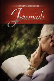 Thinking Through Jeremiah  -     By: L.A. Mott, Sewell Hall