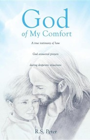 God of My Comfort  -     By: R.S. Peter