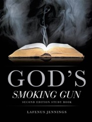 Gods Smoking Gun  -     By: Lafenus Jennings