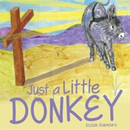 Just a Little Donkey  -     By: Rozlah Ridenoure