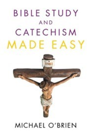 Catechism and Bible Study Made Easy  -     By: Michael Obrien