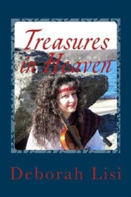 Treasures in Heaven  -     By: Deborah Lisi