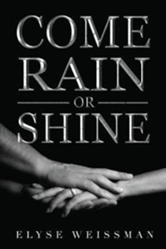 Come Rain or Shine  -     By: Elyse Weissman