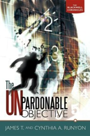 The Unpardonable Objective: The Blackwell Chronicles  -     By: James T. Runyon, Cynthia A. Runyon