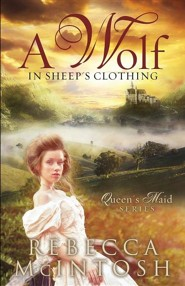 A Wolf in Sheep's Clothing  -     By: Rebecca McIntosh