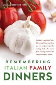 Remembering Italian Family Dinners  -     By: Maria Josephine Nitti