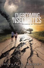 Overcoming Insecurities  -     By: Oleeta J. Radley