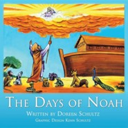 The Days of Noah  -     By: Doreen Schultz