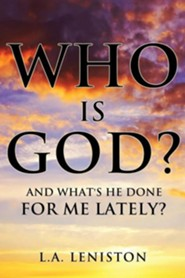 Who Is God?  -     By: L.A. Leniston