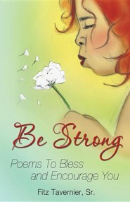 Be Strong  -     By: Fitz Tavernier Sr.