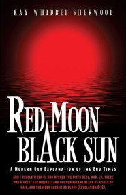Red Moon, Black Sun  -     By: Kay Whidbee Sherwood