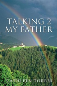 Talking 2 My Father  -     By: Cathleen Torres