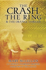 The Crash, the Ring & the Orange Thread  -     By: Mary McLellan, Shirley Fulbright Martin