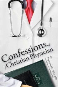 Confessions of a Christian Physician.  -     By: Dr. Raymond West