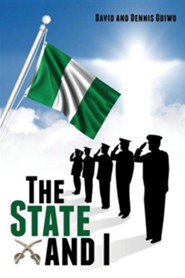 The State and I  -     By: David Odiwo