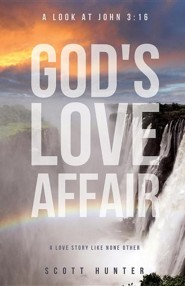 God's Love Affair  -     By: Scott Hunter