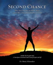 Second Chance  -     By: Dr. Marty Schumaker