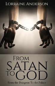 From Satan to God  -     By: Lorraine Anderson