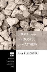 Enoch and the Gospel of Matthew  -     By: Amy E. Richter