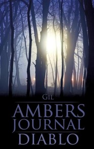 Ambers Journal/Diablo  -     By: Gil