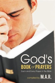 God's Book of Prayers: Each and Every Prayer in the Bible  -