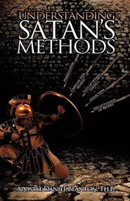 Understanding Satan's Methods  -     By: Apostle Daniel Blanton Th.B.
