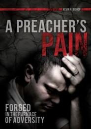 A Preacher's Pain  -     By: Kevin R. Bishop