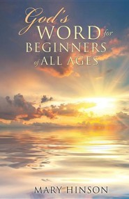 God's Word for Beginners of All Ages  -     By: Mary Hinson